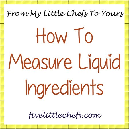 How To Measure Liquid Ingredients from fivelittlechefs.com #liquidingredients