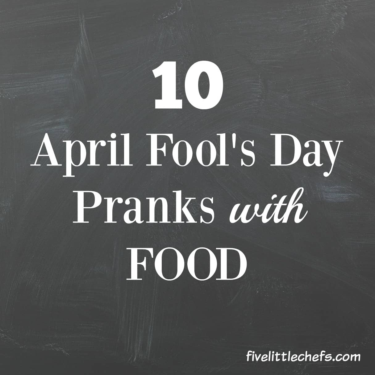 10 great April Fool's Day food pranks for kids. These fun ideas are great for families and friends. Invite them over for dinner this year!